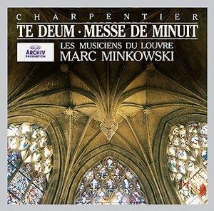 Marc-Antoine Charpentier: Te Deum / Messe de Minuit